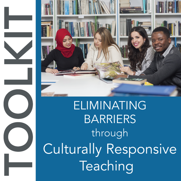 Eliminating Barriers through Culturally Responsive Pedagogies Toolkit